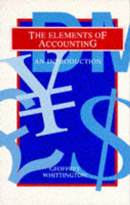 The Elements of Accounting: An Introduction - Geoffrey Whittington