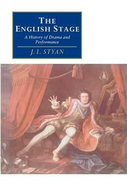 Canto original series: The English Stage: A History of Drama and Performance - John L. Styan