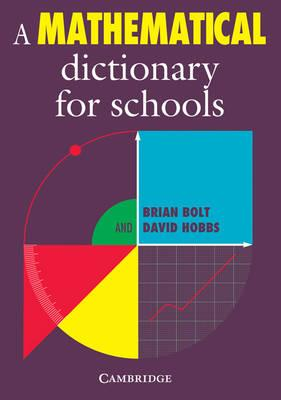 A Mathematical Dictionary for Schools - Brian Bolt