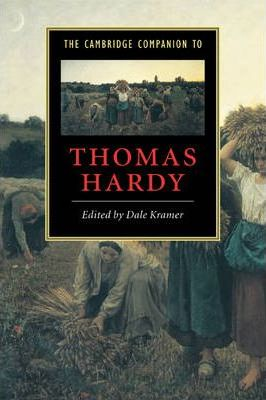 Cambridge Companions to Literature: The Cambridge Companion to Thomas Hardy - Dale Kramer