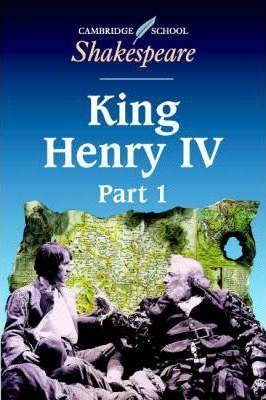 Cambridge School Shakespeare King Henry IV: Part 1 - William Shakespeare