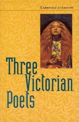 Cambridge Literature: Three Victorian Poets - Jane Ogborn