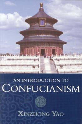 Introduction to Religion: An Introduction to Confucianism - Xinzhong Yao