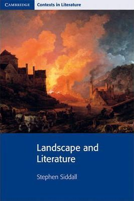 Cambridge Contexts in Literature: Landscape and Literature - Stephen Siddall
