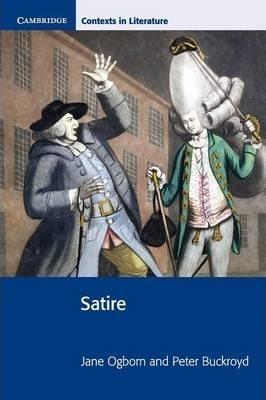 Cambridge Contexts in Literature: Satire - Jane Ogborn