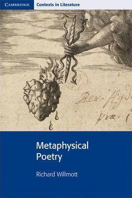 Cambridge Contexts in Literature: Metaphysical Poetry - Richard Willmott