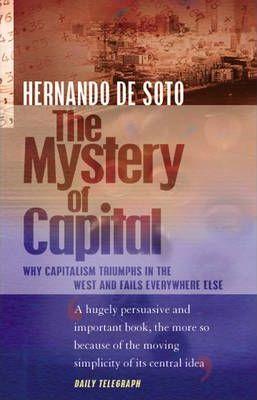 The Mystery Of Capital - Hernando De Soto