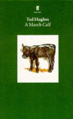 A March Calf: Collected Animal Poems Vol 3 - Ted Hughes