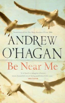 Be Near Me - Andrew O'Hagan