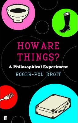How Are Things? - Roger-Pol Droit