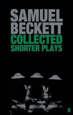 Collected Shorter Plays - Samuel Beckett