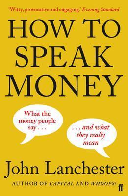 How to Speak Money - John Lanchester