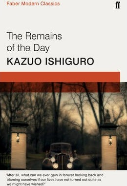 The Remains of the Day: Faber Modern Classics - Kazuo Ishiguro
