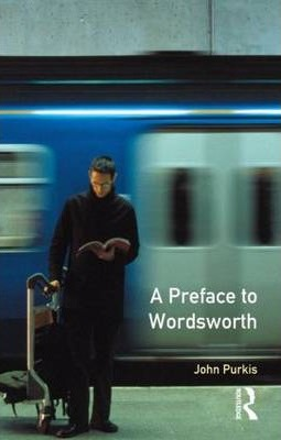 A Preface to Wordsworth: Revised Edition - John Purkis
