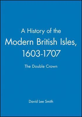A History of the Modern British Isles
