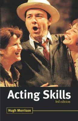 Acting Skills - Hugh Morrison