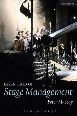 Essentials of Stage Management - Peter Maccoy