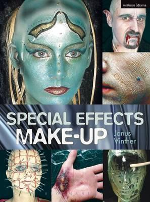 Special Effects Make-up: For Film and Theatre - Janus Vinther