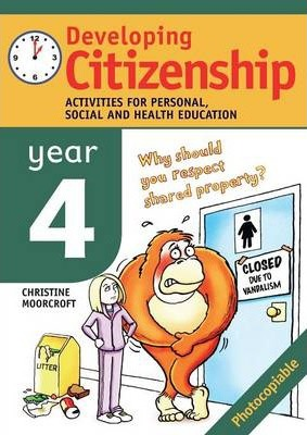 Developing Citizenship: Year 4: Activities for Personal Social and Health Education: Year 4 - Christine Moorcroft
