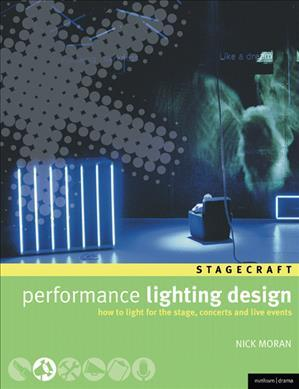 Performance Lighting Design: How to light for the stage