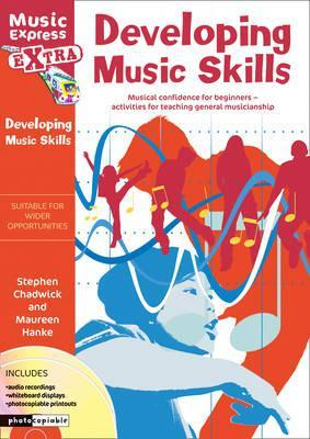 Music Express Extra - Developing Music Skills: Musical confidence for beginners - activities for teaching general musicianship - Stephen Chadwick