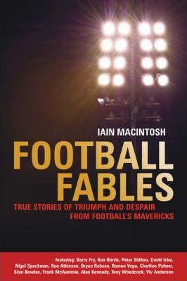 Football Fables - Iain Macintosh
