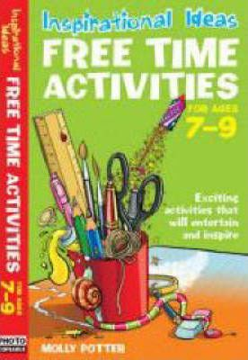 Free Time Activities: For Ages 7-9: For Ages 7-9 - Molly Potter