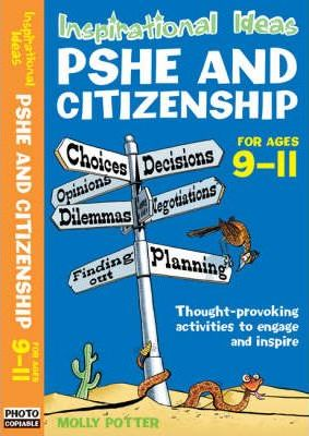 Inspirational Ideas: PSHE and Citizenship 9-11 - Molly Potter