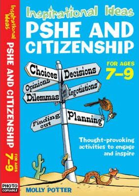Inspirational Ideas: PSHE and Citizenship 7-9 - Molly Potter