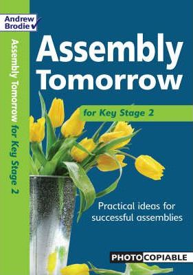Assembly Tomorrow Key Stage 2 - Andrew Brodie