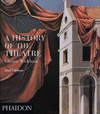 A History of the Theatre - Glynne Wickham