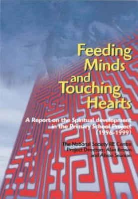 Feeding Minds and Touching Hearts: Spiritual Developments in the Primary School - Alan Brown
