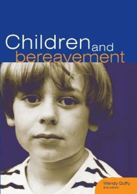 Children and Bereavement - Wendy Duffy