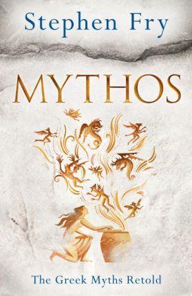 Mythos: The Greek Myths Retold - Stephen Fry