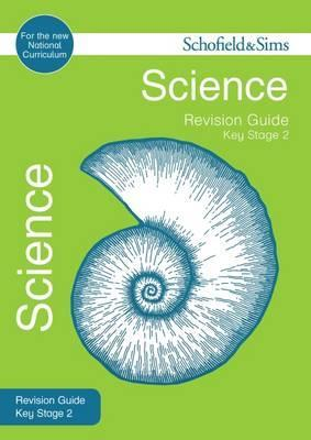 Key Stage 2 Science Revision Guide - Penny Johnson