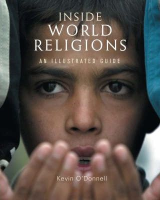 Inside World Religions: An Illustrated Guide - Kevin O'Donnell