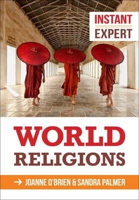 Instant Expert: World Religions - Joanne O'Brien