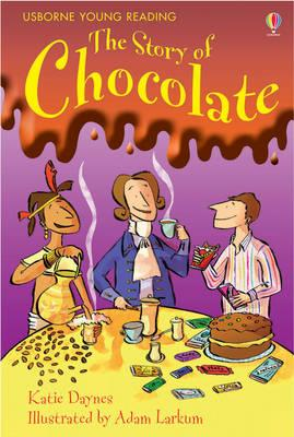 The Story of Chocolate - Katie Daynes
