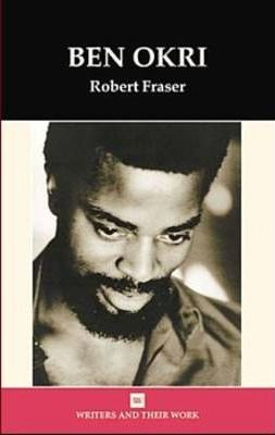 Ben Okri: Towards the Invisible City - Robert Fraser