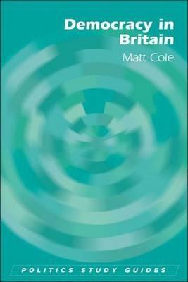 Democracy in Britain - Matt Cole