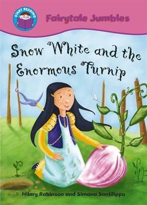 Start Reading: Fairytale Jumbles: Snow White and The Enormous Turnip: BIG BOOK - Hilary Robinson