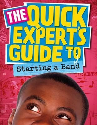 Quick Expert's Guide: Starting a Band - Daniel Gilpin
