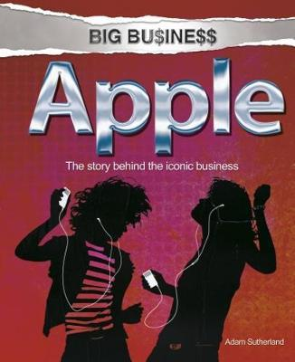 Big Business: Apple - Adam Sutherland