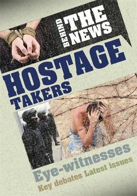 Behind the News: Hostage Takers - Philip Steele