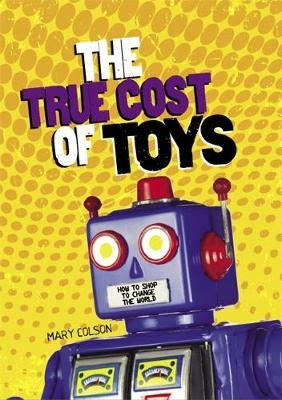Consumer Nation: The True Cost of Toys - Mary Colson