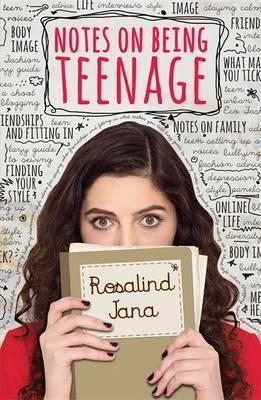 Notes on Being Teenage - Jana Rosalind