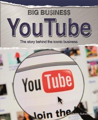 Big Business: YouTube - Adam Sutherland