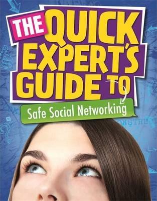 Quick Expert's Guide: Safe Social Networking - Anita Naik