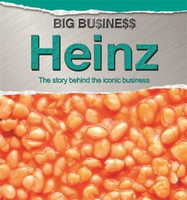 Big Business: Heinz - Cath Senker