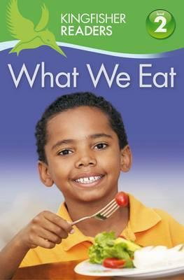 Kingfisher Readers: What we Eat (Level 2: Beginning to Read Alone) - Brenda Stones